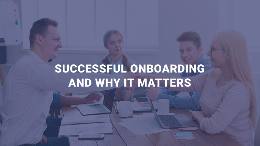 Successful Onboarding and Why it Matters