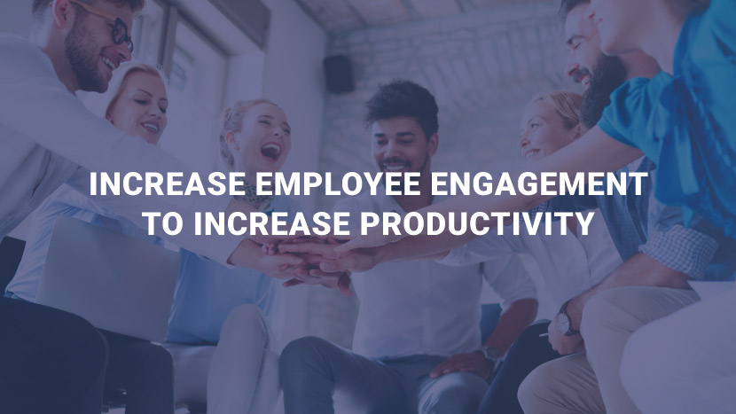 "Employees interacting with text that says, ""Increase employee engagement to increase productivity."""
