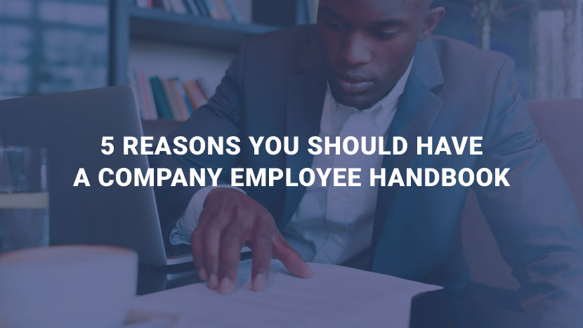 5 Reasons You Should Have a Company Employee Handbook