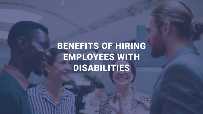 Benefits of Hiring Employees with Disabilities