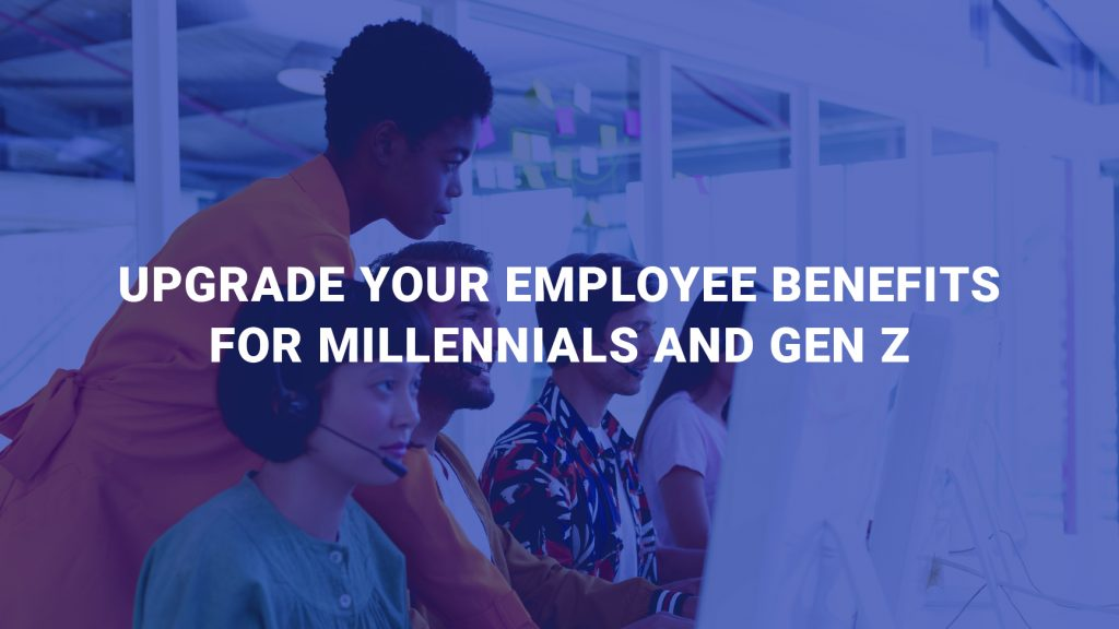 Upgrade Your Employee Benefits for Millennials and Gen Z