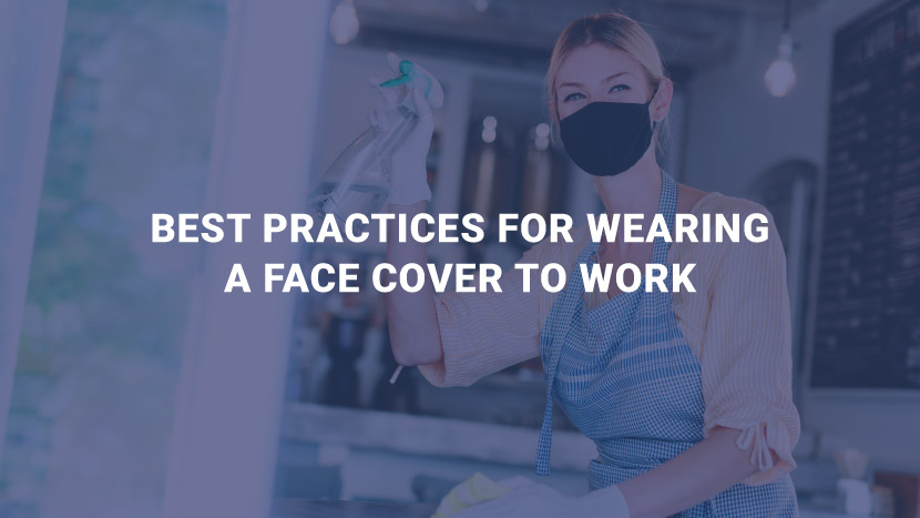 Best Practices for Wearing a Face Cover to Work