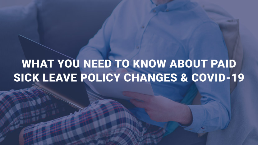 What You Need to Know About Paid Sick Leave Policy Changes & COVID-19