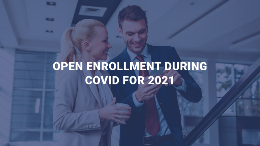 Open Enrollment During COVID for 2021
