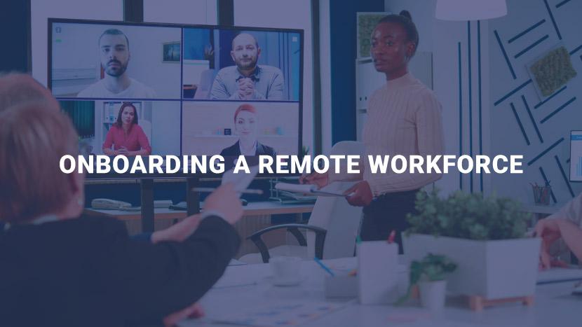 Onboarding a Remote Workforce